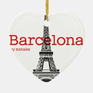 Barcelona-Eiffel by mstake Ceramic Ornament