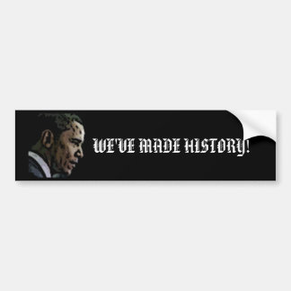 "¡Barck Obama, ""HEMOS HECHO HISTORIA! "" Pegatina Para Auto"
