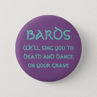 Bards: We'll Sing You to Death Button