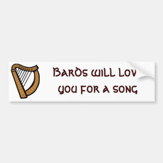 Bards will Love You for a Song Car Bumper Sticker