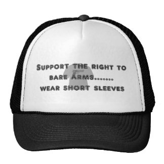 Bare Arms - Wear Short Sleeves Humorous Statement Trucker Hat