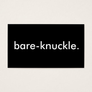 bare-knuckle. business card