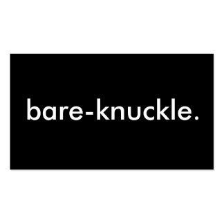 bare-knuckle. business cards