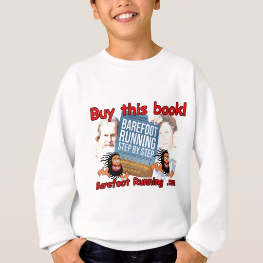 Barefoot Running Step by Step - Buy this Book! Sweatshirt