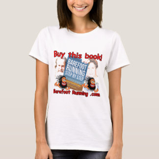 Barefoot Running Step by Step - Buy this Book! T-Shirt