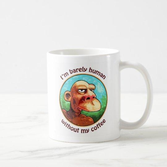 Barely human w/o coffee - Customized Coffee Mug