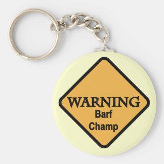 Barf Champ Tshirts and Gifts Keychain