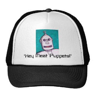 """BargasArtworks """"Hey Meat Puppets!"""" Robot Design Trucker Hat"""