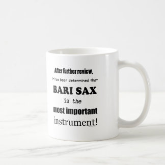 Bari Sax  Most Important Instrument Coffee Mug