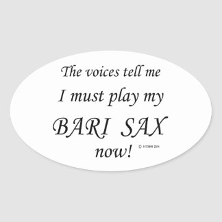 Bari Sax Voices Say Must Play Oval Sticker