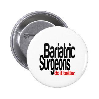 Bariatric Surgeons Do It Better Pinback Button