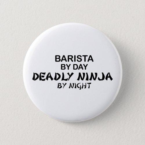 Barista Deadly Ninja Pinback Button