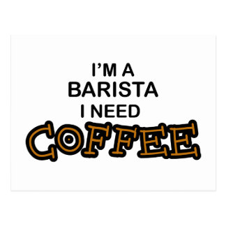 Barista Need Coffee Postcard