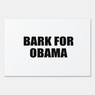 BARK FOR OBAMA LAWN SIGN
