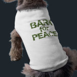 """Bark for Peace Dog T (White &amp; Moss Green) Shirt<br><div class=""""desc"""">Simply imagine a new rallying sound for peace... us and our pups barking in unison. Can you picture that march... that crowd? Or, imagine you and your dog walking down the street as a messenger for your beliefs. Calling all species to make a noise and Bark for Peace on earth....</div>"""