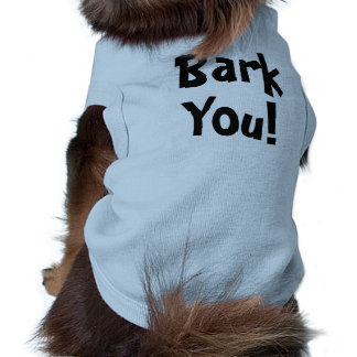 Bark You! Shirt