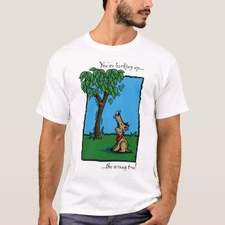 """Barking up the wrong tree!"" T-Shirt"