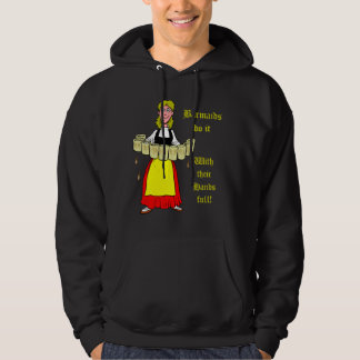 Barmaids do it with their hands full hoodie