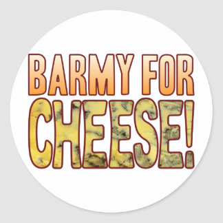 Barmy For Blue Cheese Classic Round Sticker