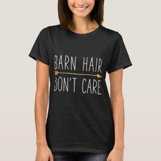 barn hair don't care farm T-Shirt
