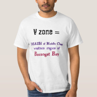 Barnegat Bay   V-zone = death of middle class T-Shirt