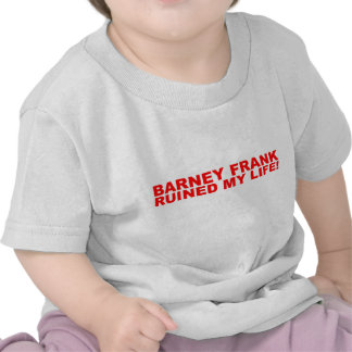 ¡Barney Frank arruinó mi vida Camisetas