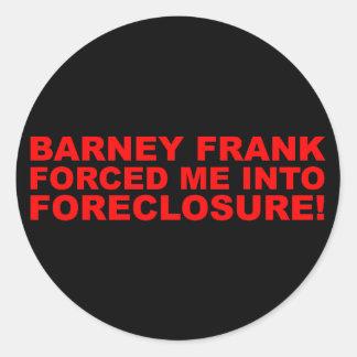 ¡Barney Frank me forzó en ejecución de una hipotec Pegatina Redonda