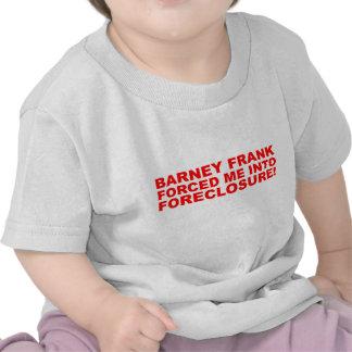 ¡Barney Frank me forzó en ejecución de una hipotec Camisetas