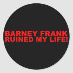 Barney Frank ruined my life! Stickers