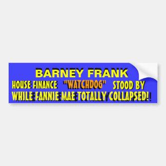 Barney Frank -WATCHDOG?? ZERO Oversight!! Bumper Sticker
