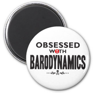 Barodynamics Obsessed 2 Inch Round Magnet