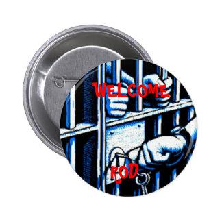 BARRA AGRADABLE a la prisión - botón redondo Pins