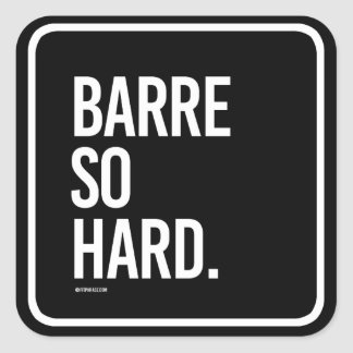 Barre so hard -   Yoga Fitness -.png Square Sticker