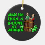 Barrel Of Monks Christmas Ornament