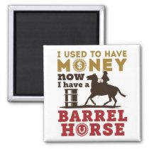 Barrel Racing Funny Barrel Horse Quote Magnet