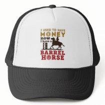 Barrel Racing Funny Barrel Horse Quote Trucker Hat