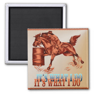 Barrel Racing_It's what I do _Magnet Magnet