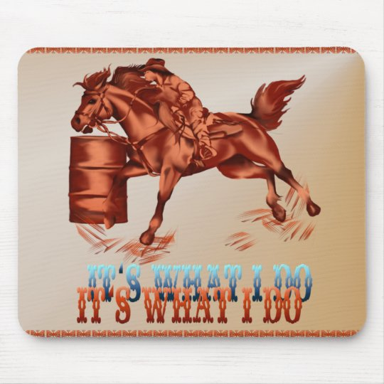 Barrel Racing_It's what I do _Mousepad Mouse Pad
