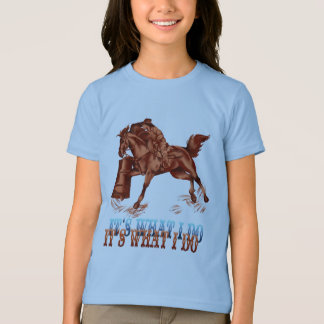 Barrel Racing_It's what I do Shirt