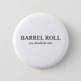 Barrel Roll 1 Pinback Button