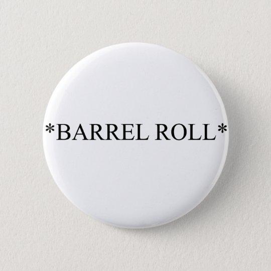 Barrel Roll 6 Pinback Button