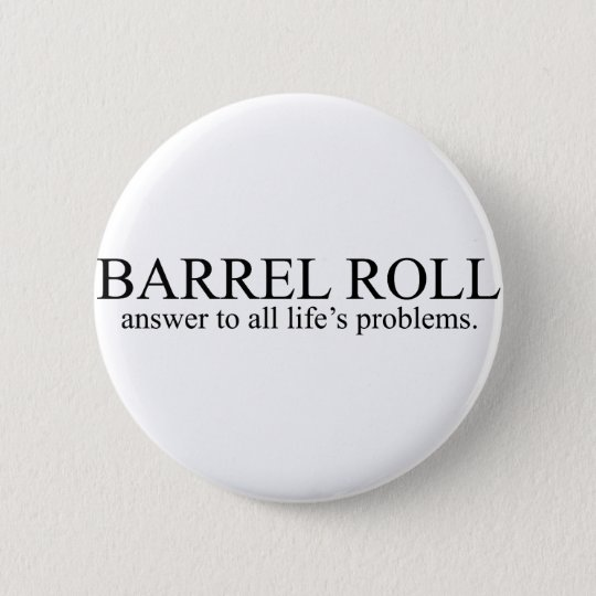 Barrel Roll 8 Pinback Button