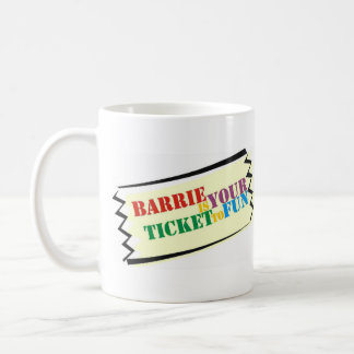 Barrie is Your Ticket to Fun Coffee Mug