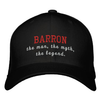 Barron the man, the myth, the legend embroidered hats