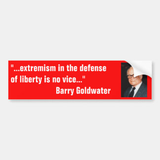 Barry_Goldwater on extremism in defense of liberty Bumper Sticker
