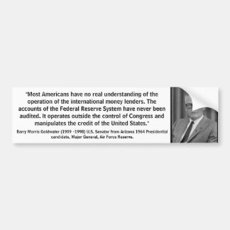 BARRY GOLDWATER QUOTE/FEDERAL RESERVE BUMPER STICKER
