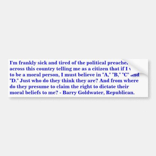 Barry Goldwater talking about political preachers Car Bumper Sticker