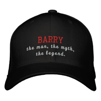 Barry the man, the myth, the legend embroidered baseball hat