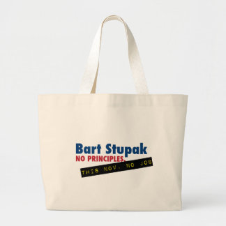 Bart Stupak - No Principles, No Job. Large Tote Bag