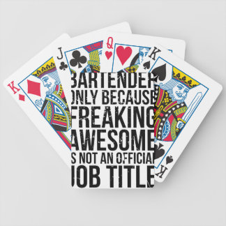 Bartender, Freaking Awesome is Not a Job Title Bicycle Playing Cards